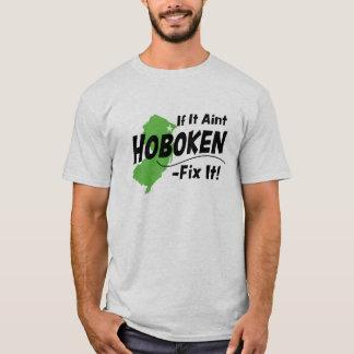 If It Ain't Hoboken - Fix It! T-Shirt