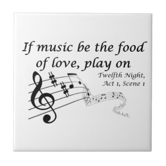 If Music be the Food of Love, Play On! Small Square Tile