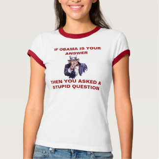 IF OBAMA IS YOUR ANSWER - Customized T-Shirt
