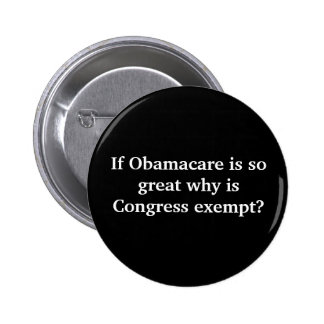 If Obamacare is so great why is Congress exempt? 6 Cm Round Badge