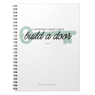 If Opportunity Doesn't Knock Build a Door Note Books