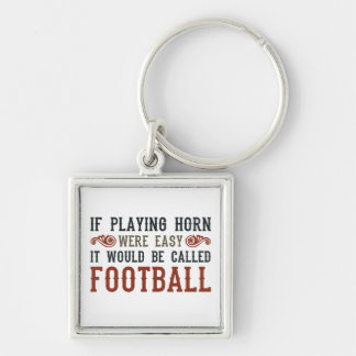 If Playing Horn Were Easy Silver-Colored Square Key Ring