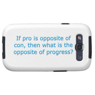 If pro is opposite of con, galaxy SIII case