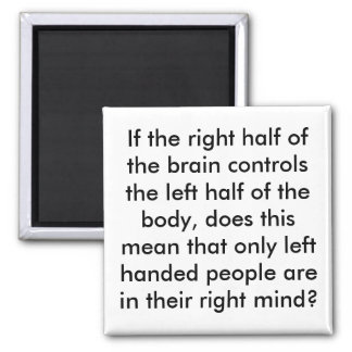 If the right half of the brain controls the lef... magnet