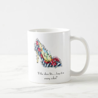 If the shoe fits buy it in every color coffee mug