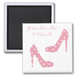 If The Shoe Fits Pink Magnet