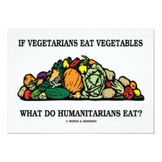 If Vegetarians Eat Vegetables Humanitarians Eat 13 Cm X 18 Cm Invitation Card