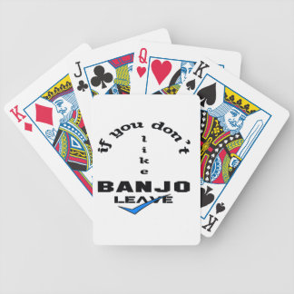 If you don't like Banjo Leave Bicycle Playing Cards