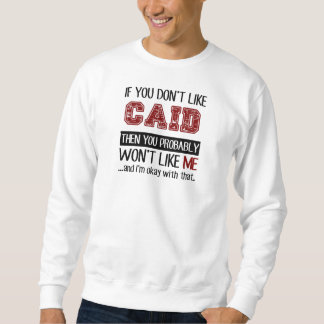 If You Don't Like Caid Cool Sweatshirt