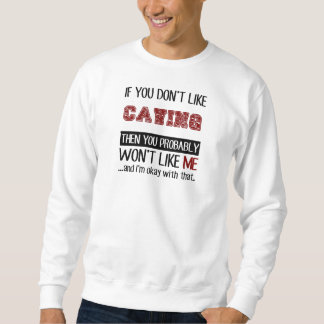 If You Don't Like Caving Cool Sweatshirt
