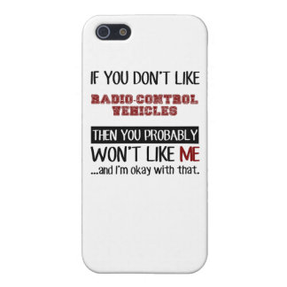 If You Don't Like Radio-Control Vehicles Cool iPhone 5/5S Covers