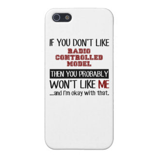 If You Don't Like Radio Controlled Model Cool iPhone 5/5S Covers