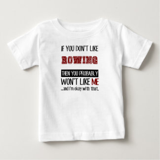 If You Don't Like Rowing Cool Baby T-Shirt