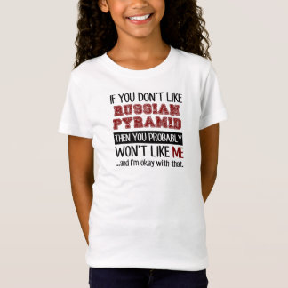If You Don't Like Russian Pyramid Cool T-Shirt