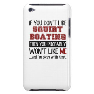 If You Don't Like Squirt Boating Cool Case-Mate iPod Touch Case
