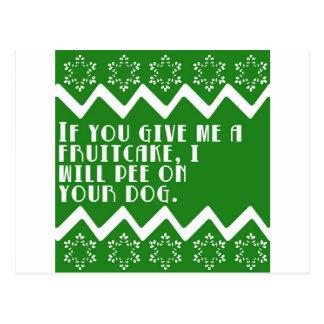 If you give me a Fruitcake... funny design Postcard