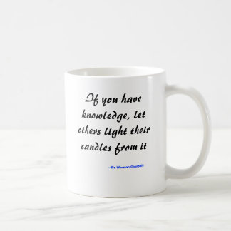 If you have knowledge, let others light their c... coffee mugs
