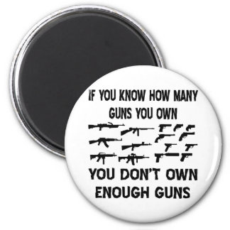 If You Know How Many Guns You Own Magnet