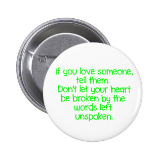 IF YOU LOVE SOMEONE TELL THEM DON'T LET YOUR HEART PINBACK BUTTONS