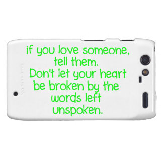 IF YOU LOVE SOMEONE TELL THEM DON'T LET YOUR HEART DROID RAZR COVER