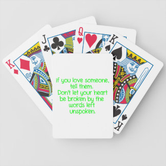 IF YOU LOVE SOMEONE TELL THEM DON'T LET YOUR HEART BICYCLE PLAYING CARDS