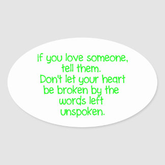 IF YOU LOVE SOMEONE TELL THEM DON'T LET YOUR HEART STICKER