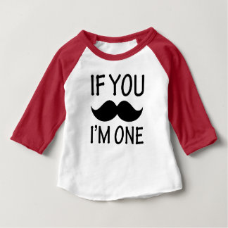 If you Moustache I'm One funny baby shirt