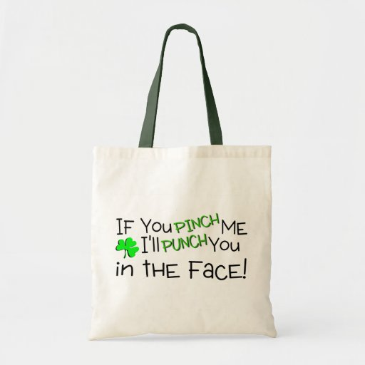 If You Pinch Me Ill Punch You In The Face Tote Bag