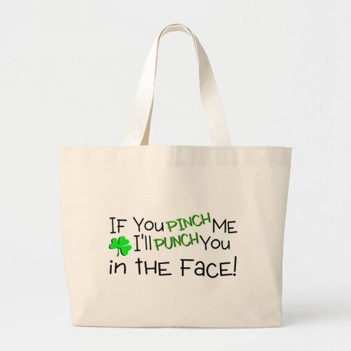 If You Pinch Me Ill Punch You In The Face Irish Tote Bags