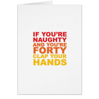 IF YOU'RE FORTY AND YOU'RE NAUGHTY CARDS