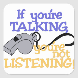 If Youre Talking Square Sticker