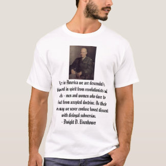 Ike, Here in America we are descended in blood ... T-Shirt