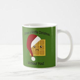 I'll have a Waffle Christmas Without You Coffee Mug