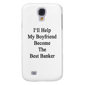 I'll Help My Boyfriend Become The Best Banker Galaxy S4 Case