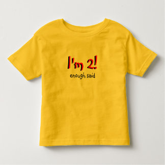 I'm 2 enough said toddler T-Shirt