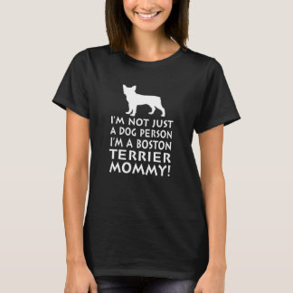 I'm a Boston Terrier Mommy! T-Shirt