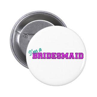 I'm A Bridesmaid 6 Cm Round Badge