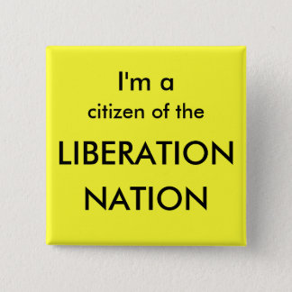 I'm a citizen of the LIBERATION, NATION 15 Cm Square Badge