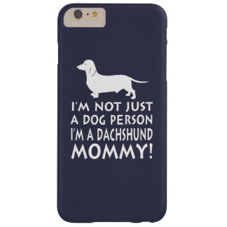 I'm a Dachshund Mommy! Barely There iPhone 6 Plus Case