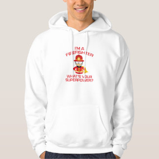 I'm A Firefighter Hoodie