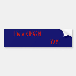 i'm a ginger!, yay! bumper sticker