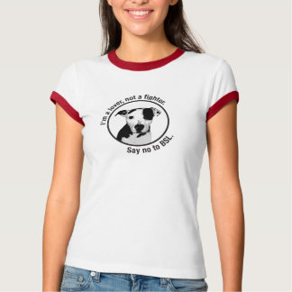 I'm a lover, not a fighter. Pitbull anti-BSL shirt