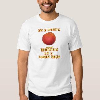I'm a Peach ... Shirts