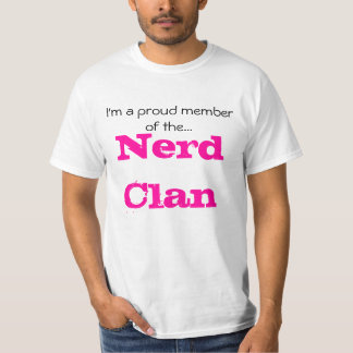 I'm a proud member of the..., Nerd Clan Tshirt