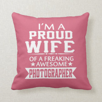 I'M A PROUD PHOTOGRAPHER'S WIFE CUSHION