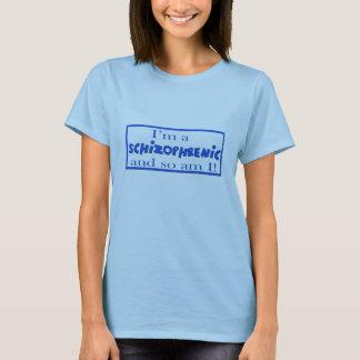 I'm a Schizophrenic T-Shirt