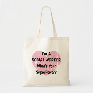I'm a social worker whats your superpower tote bag