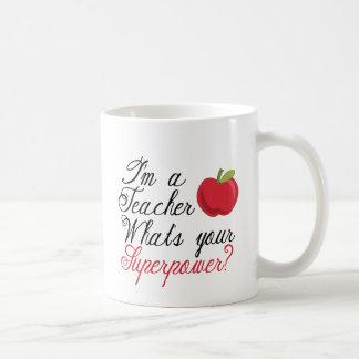 I'm A Teacher... Coffee Mug