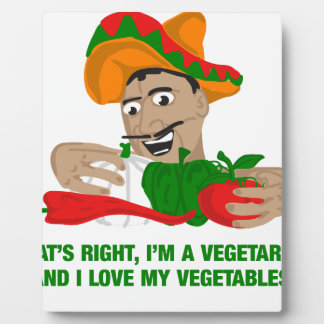 Im A Vegetarian And I Love My Vegetables Plaque