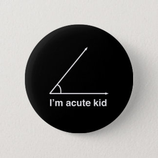 I'm Acute Kid 6 Cm Round Badge